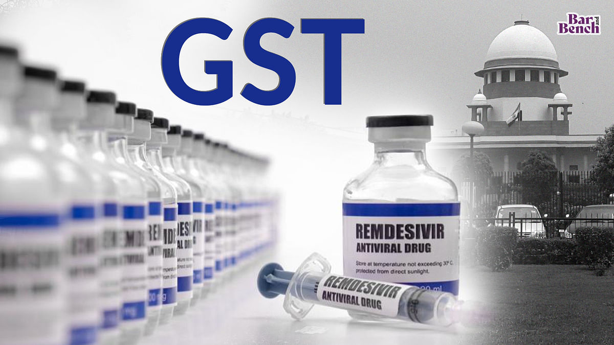 Plea filed in Supreme Court seeking exemption from GST for medical equipment, COVID-19 drugs including Remdesivir