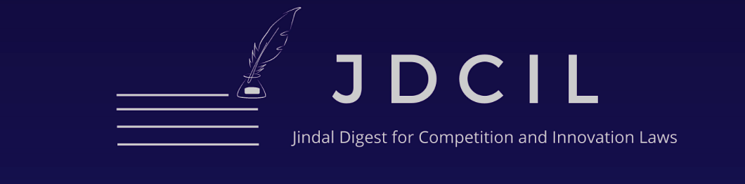 Call for Posts: Jindal Digest for Competition and Innovation Laws