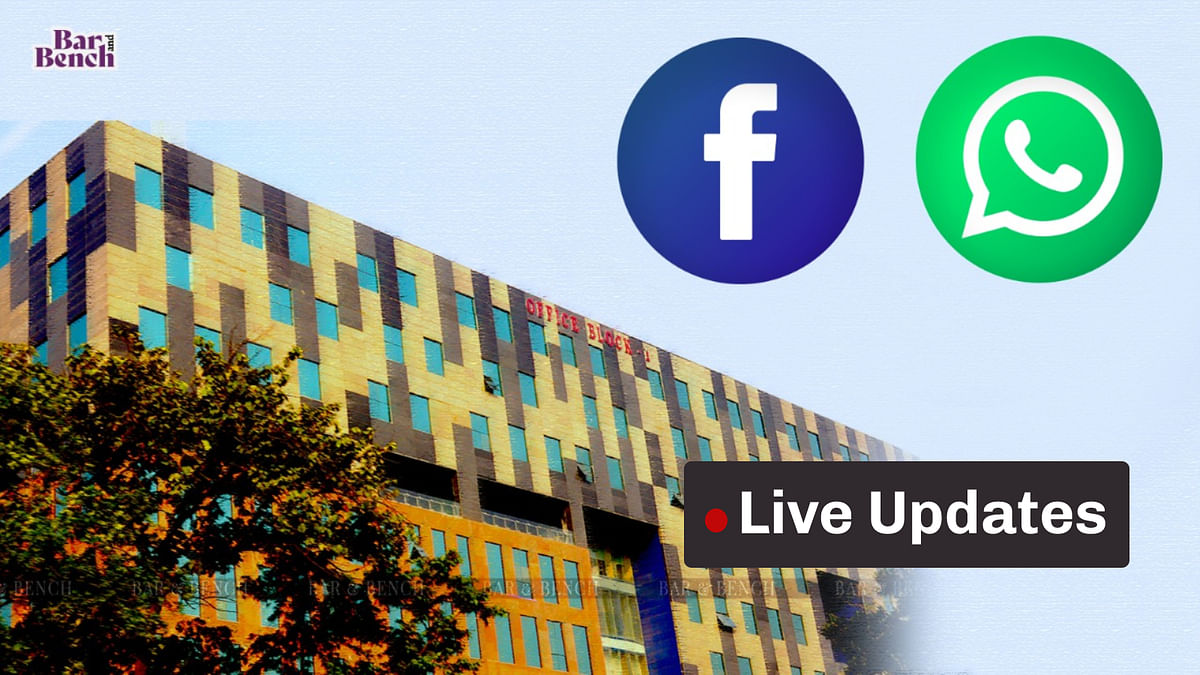 Delhi High Court hears Facebook plea against probe by CCI into new WhatsApp Privacy policy [LIVE UPDATES]