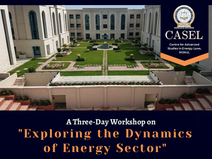 """Attend: RGNUL's Workshop on """"Exploring the Dynamics of Energy Sector"""" (Register by Apr 08)"""