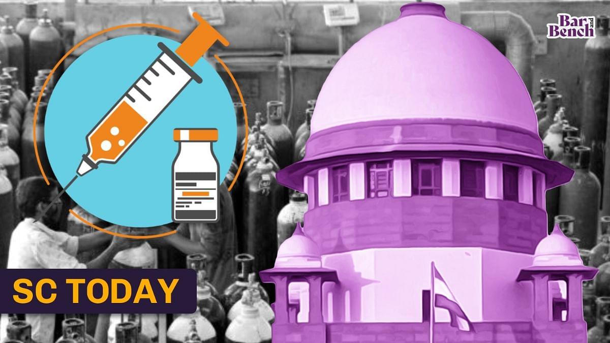 700 MT oxygen for Delhi; Central Vista; COVID 19 Vaccine pricing: Supreme Court Today