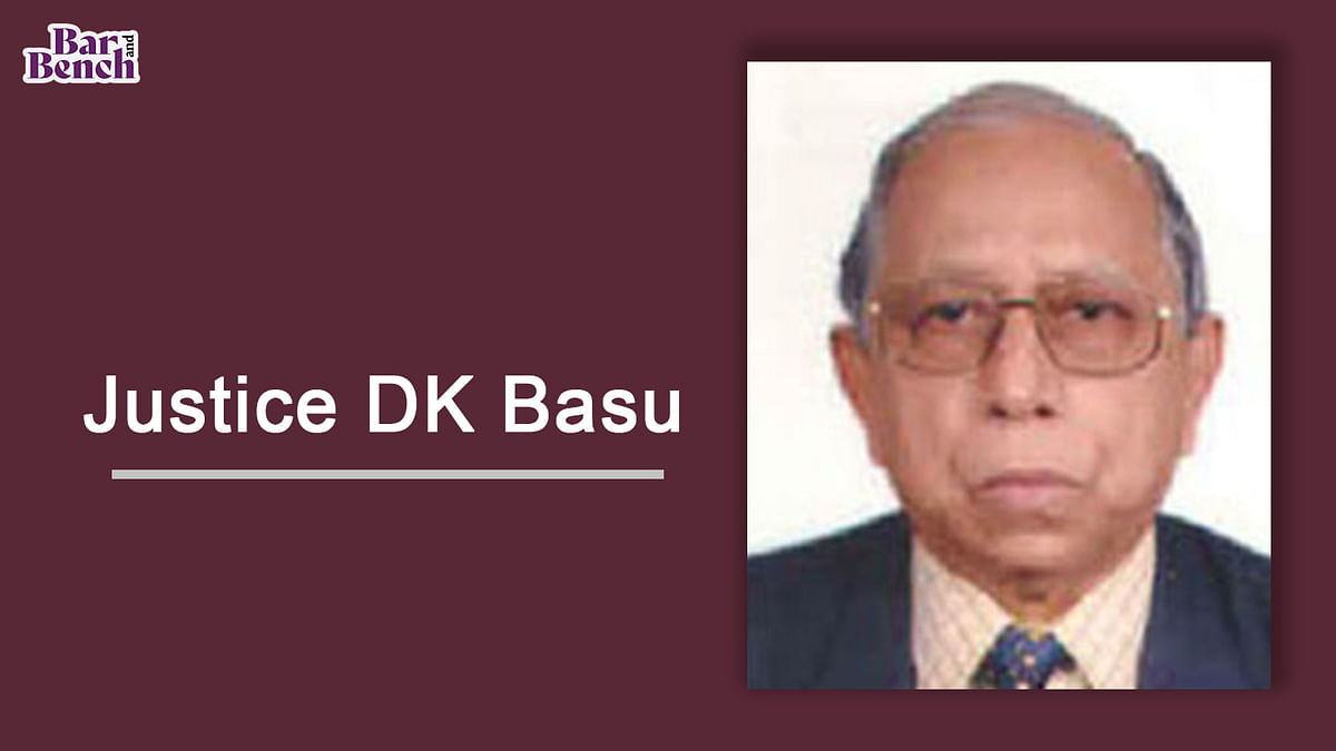 Justice DK Basu, former judge of Calcutta High Court and petitioner in DK Basu v. State of West Bengal, passes away