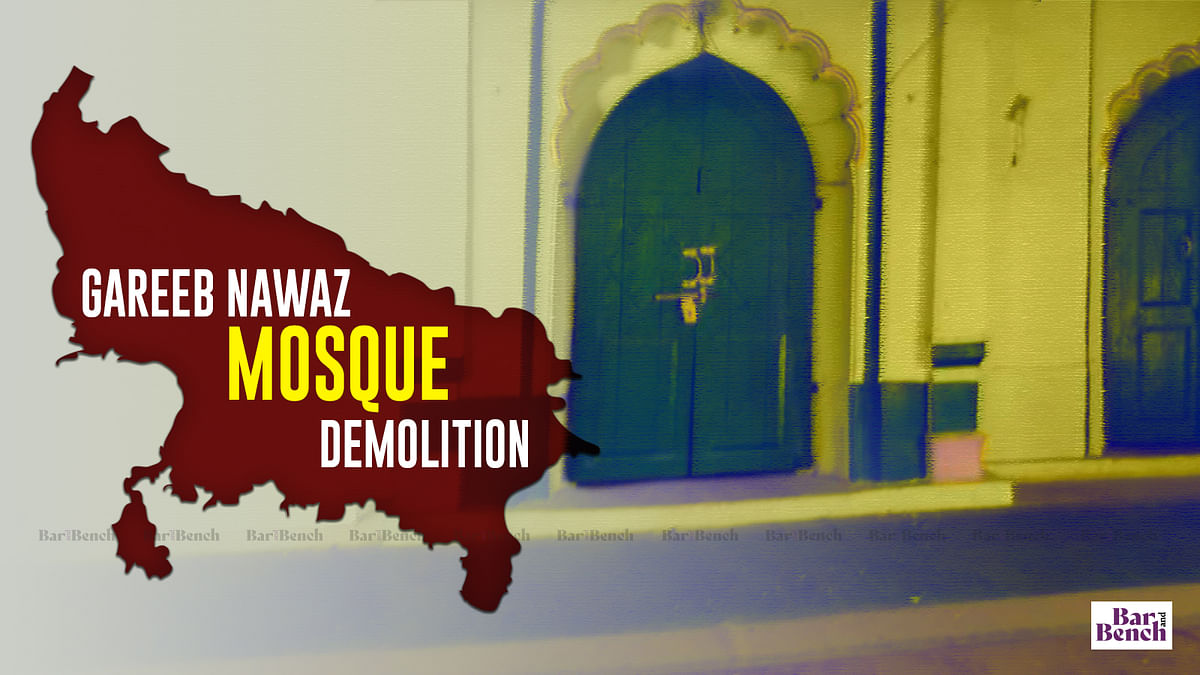 [Gareeb Nawaz Mosque Demolition] Contempt petition filed before Allahabad High Court against local authorities