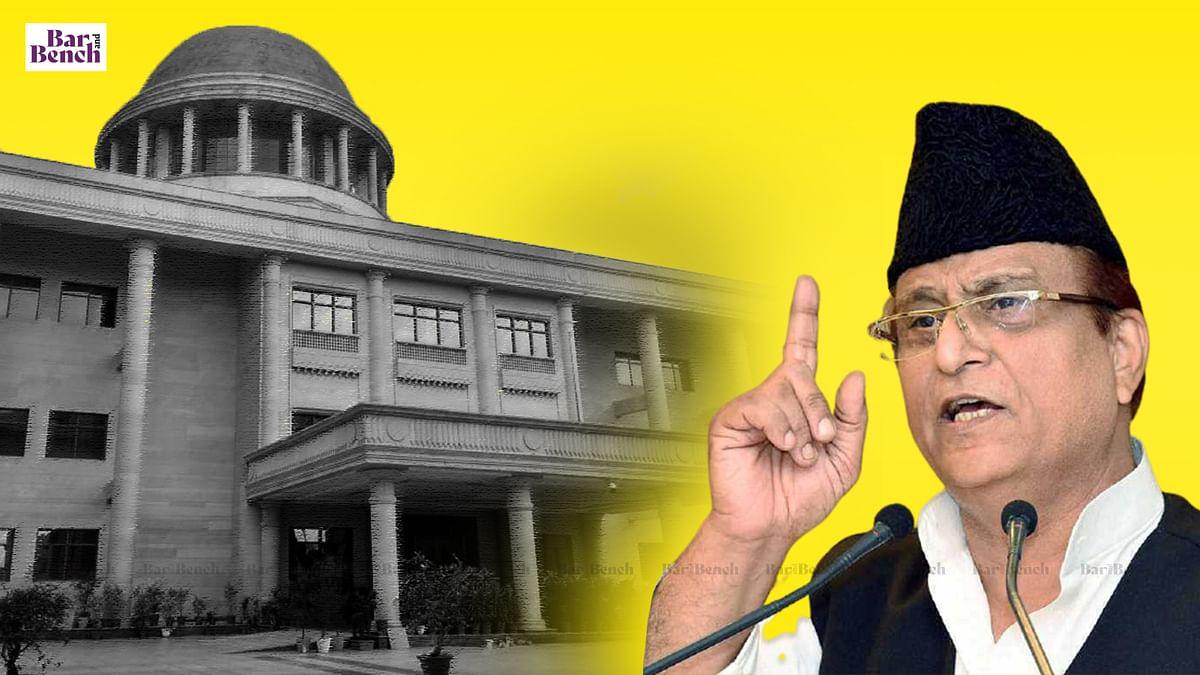 Allahabad High Court rejects anticipatory bail plea of Azam Khan