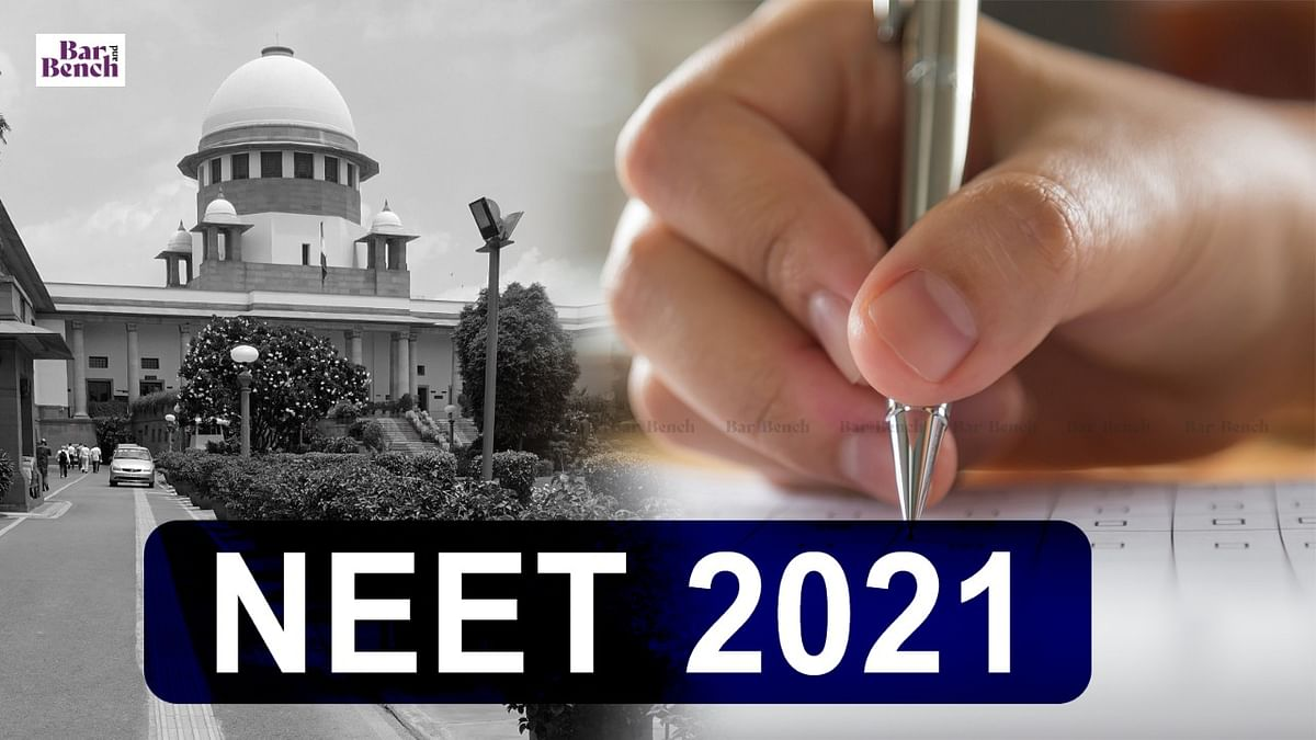 [BREAKING] Plea to cancel NEET UG 2021 and hold fresh exam dismissed by Supreme Court