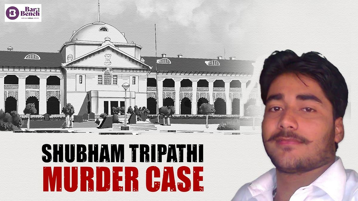 [Shubham Tripathi murder] Allahabad HC quashes NSA detention of accused; finds Central govt, Magistrate delayed decision on his representation
