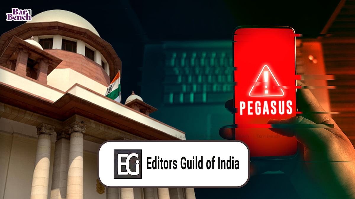 [BREAKING] Editors Guild of India moves Supreme Court seeking SIT probe into Pegasus snoopgate, disclosure of list of persons spied