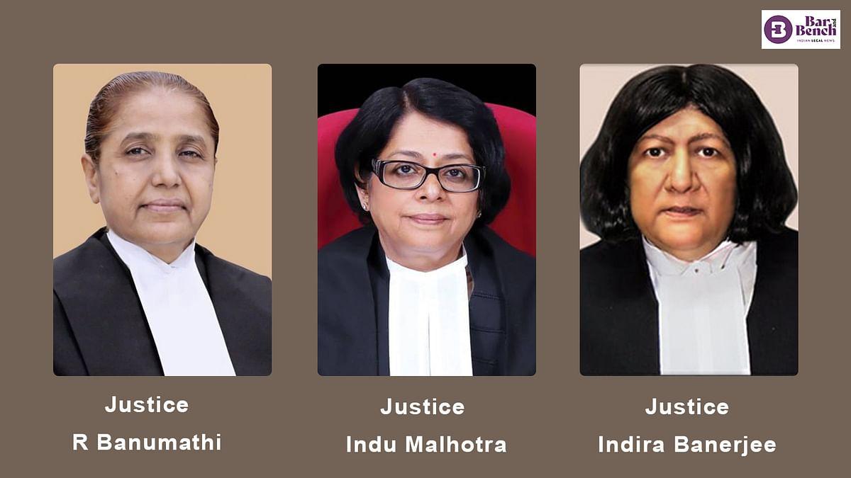 Justice R Banumathi, Justice Indu Malhotra and Justice Indira Banerjee