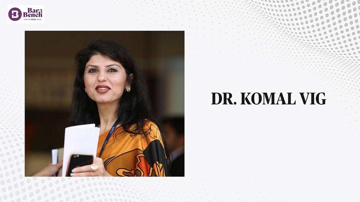In Conversation with Dr. Komal Vig, Associate Professor, Amity Law School, Noida