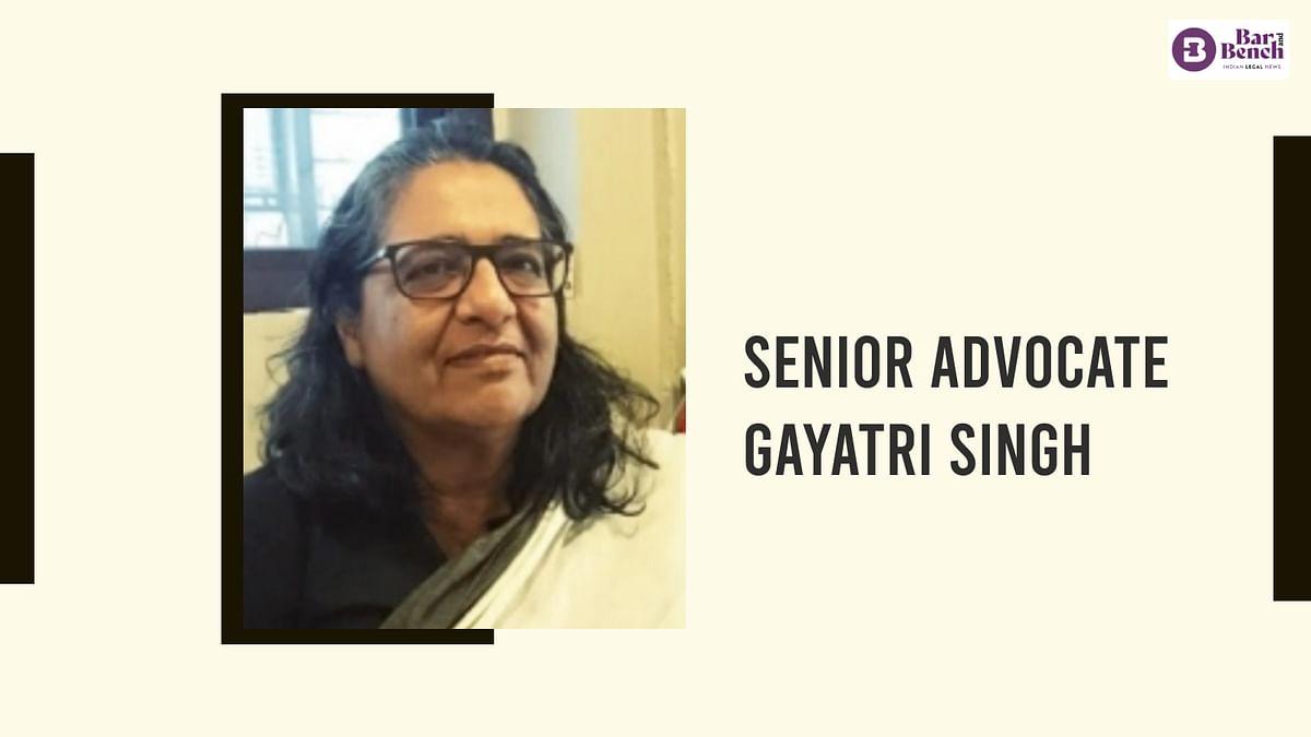 Senior Advocate Gayatri Singh