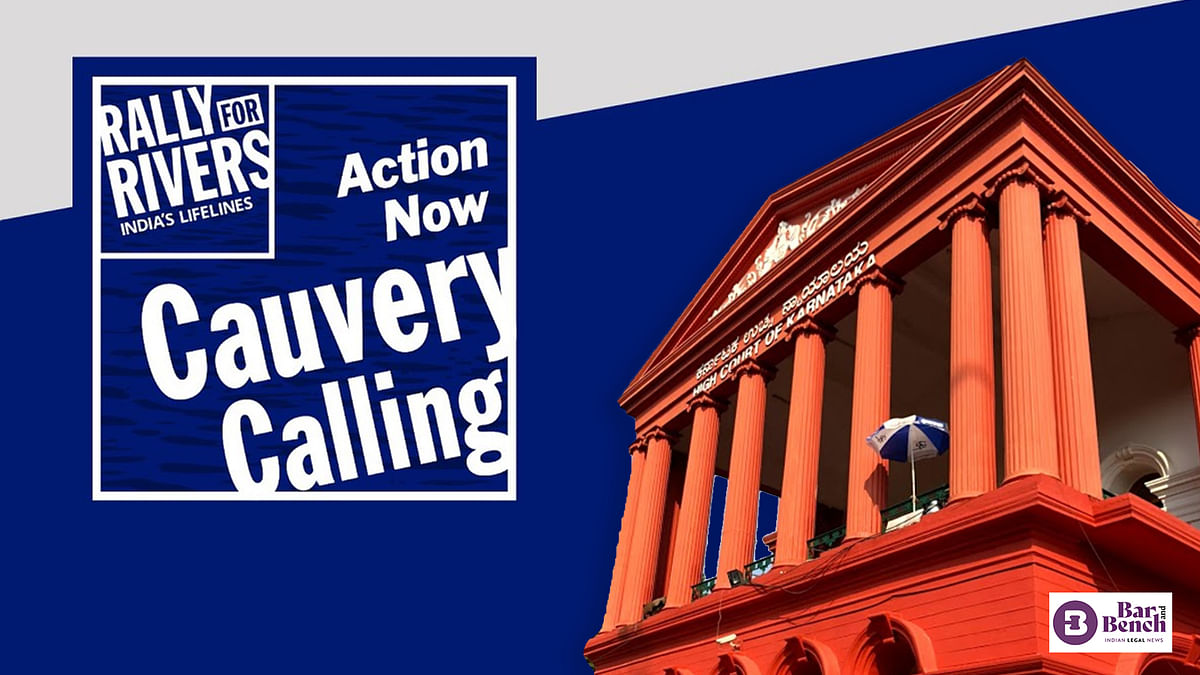 Cauvery Calling project: Karnataka High Court dismisses plea against fund collection by Isha Foundation