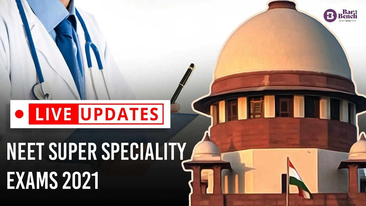 """[NEET PG Super Speciality 2021] """"Have some concern for students:"""" Supreme Court on pattern change [Live Updates]"""