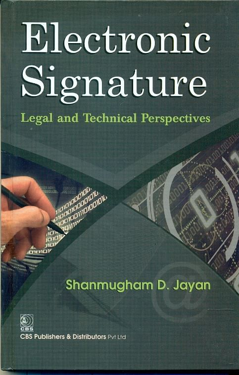 Book Review Electronic Signature  Legal and Technical Perspectives by Shanmugham D Jayan CBS Publishers and Distributers New Delhi First Edition-2011