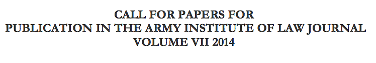 Call for Papers: Army Institute of Law Journal (Submit by September 15, 2014)