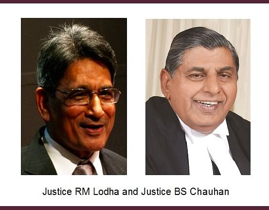 "Justice RM Lodha and Justice BS Chauhan – a ""Supreme"" Court of unique contrast"