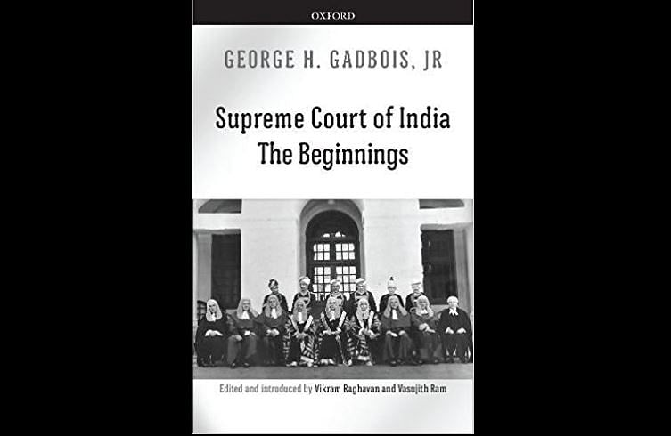 Book Launch – The Supreme Court of India: The Beginnings, by George H Gadbois