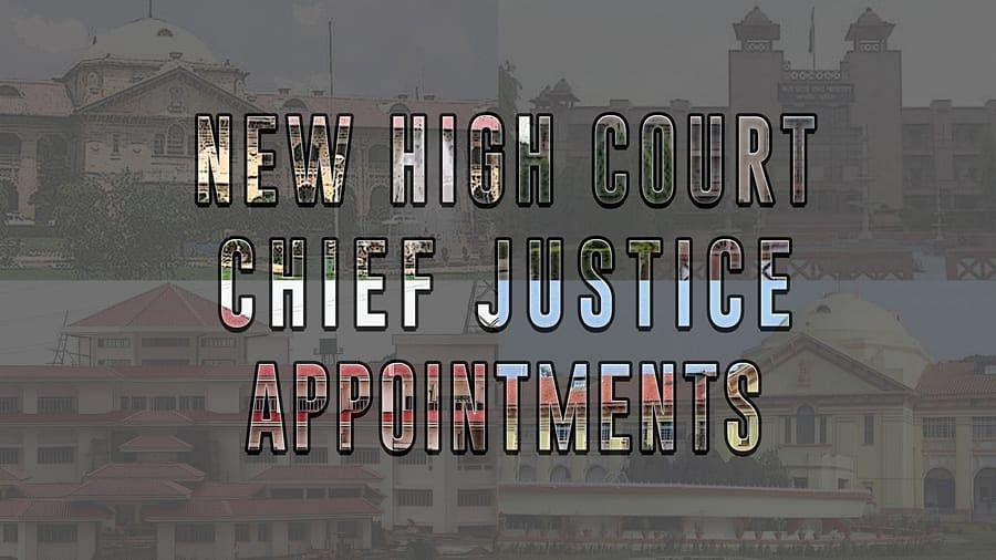 Chief Justices appointed to Four High Courts [Read Notifications]