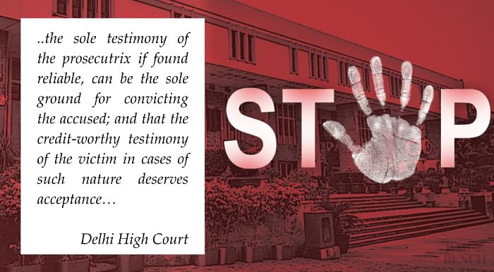 Sole testimony of prosecutrix can be ground for conviction: Delhi HC upholds conviction of man accused of raping daughter