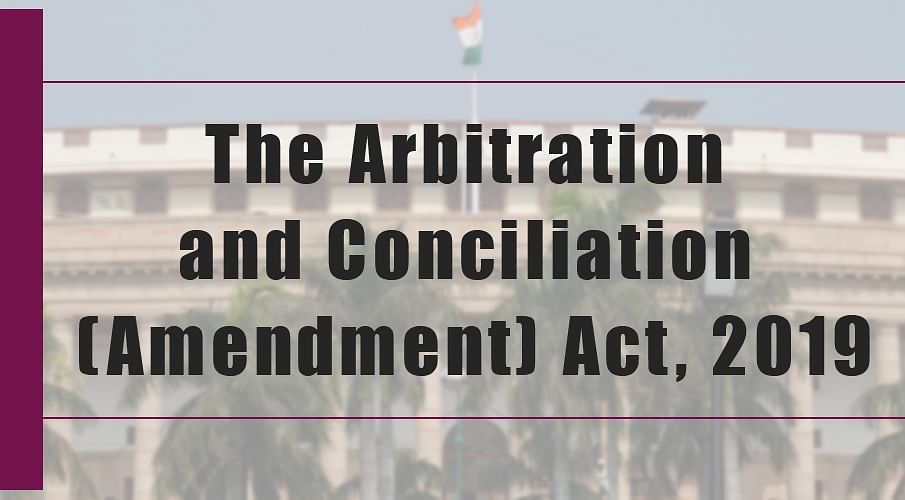 President signs off on The Arbitration and Conciliation (Amendment) Act, 2019