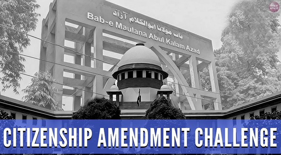 [Breaking] SC issues notice in all 60 Petitions challenging  Citizenship Amendment Act, No Stay