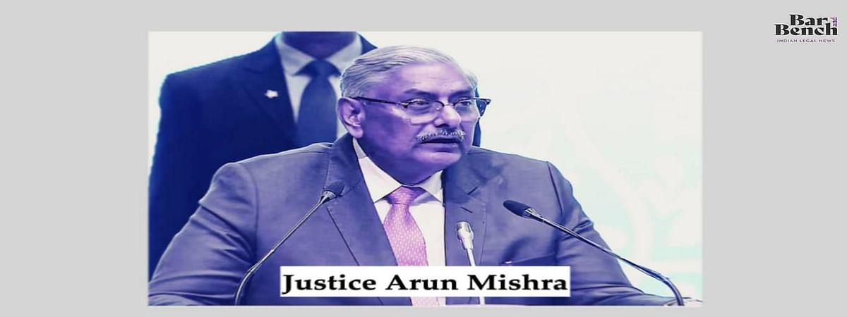 """""""अगर मैंने कुछ बोला, मेरा कभी भी ऐसा कोई मकसद नहीं था"""": न्यायमूर्ति अरुण मिश्रा द्वारा दिए गए विवादास्पद बयान"""