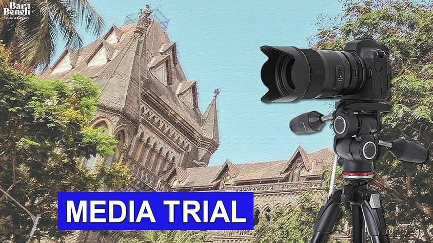 [मीडिया ट्रायल केस] आपने मृतक को भी नहीं बख्शा क्या यह जांच पत्रकारिता है ?: बॉम्बे हाईकोर्ट ने समाचार चैनलों से पूछा