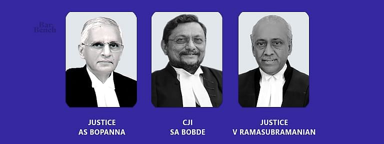 CJI Bobde, Justices AS Bopanna and V Ramasubramanian