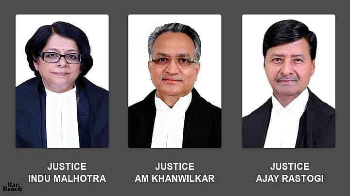 Justices AM Khanwilkar, Indu Malhotra and Ajay Rastogi