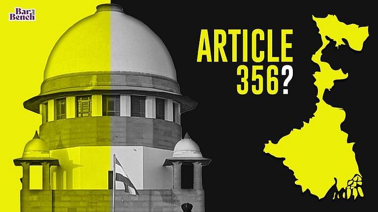 अनुच्छेद 356 के तहत पश्चिम बंगाल में राष्ट्रपति शासन लगाने पर विचार करने के लिए घोषणा की मांग को लेकर सुप्रीम कोर्ट मे याचिका