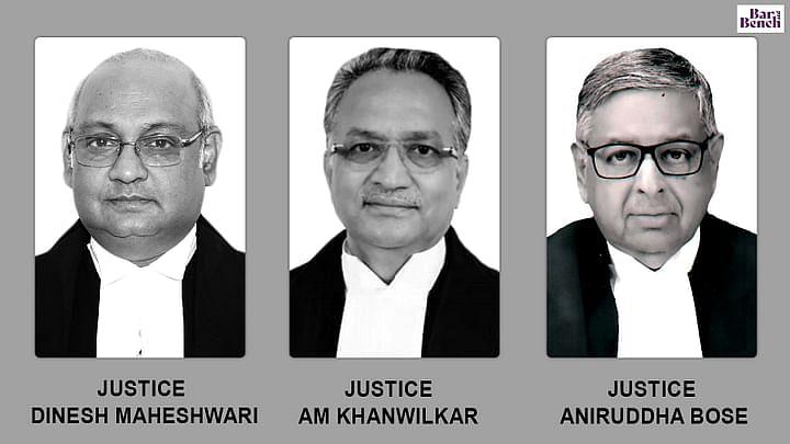 AM Khanwilkar, Dinesh Maheshwari and Aniruddha bose