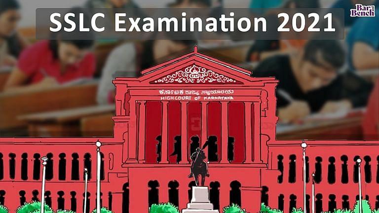 [ब्रेकिंग] कर्नाटक उच्च न्यायालय ने 2021 के लिए एसएसएलसी परीक्षा आयोजित करने के राज्य सरकार के फैसले को बरकरार रखा
