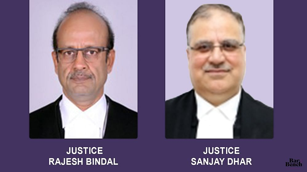 Justices Rajesh Bindal and Sanjay Dhar