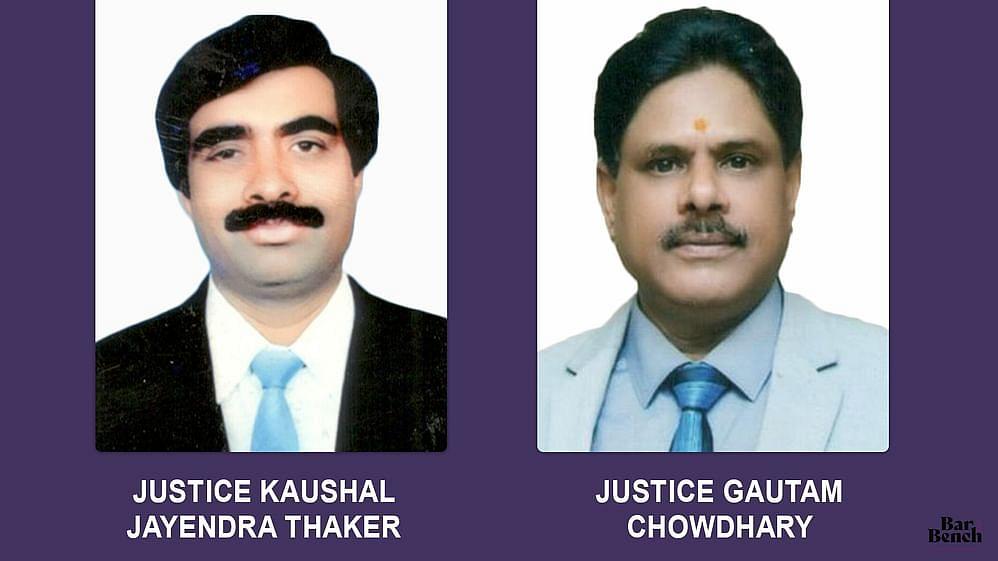 Justices Kaushal Jayendra Thaker and Gautam Chowdhary