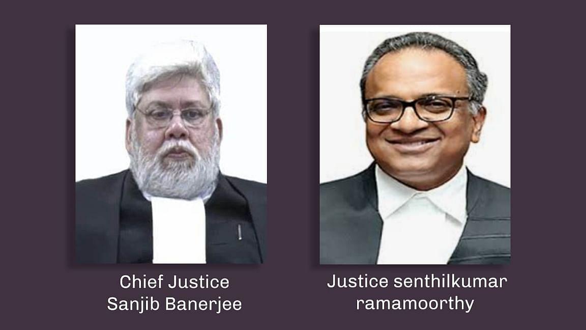Chief Justice Sanjib Banerjee and Justice Senthilkumar Ramamoorthy