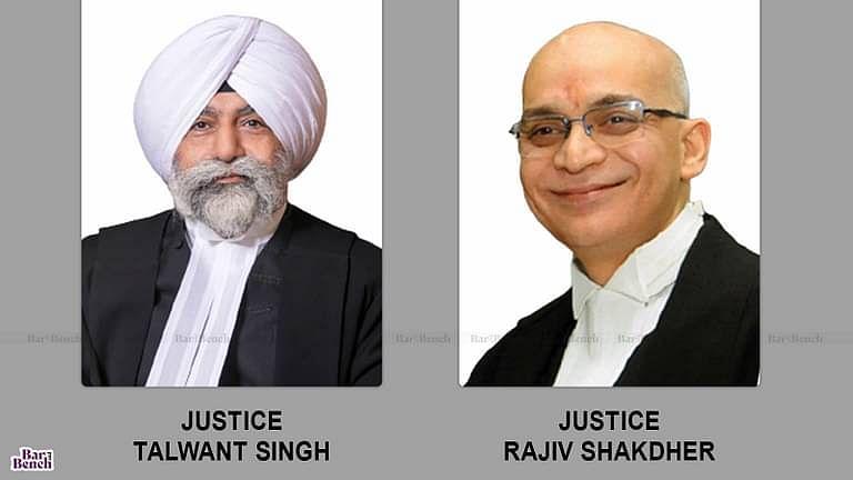 Justices Talwant singh , Rajiv Shakdher