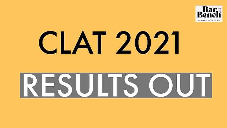 ಸಾಮಾನ್ಯ ಕಾನೂನು ಪ್ರವೇಶ ಪರೀಕ್ಷೆ ಸಿಎಲ್ಎಟಿ- 2021 ಫಲಿತಾಂಶ ಪ್ರಕಟ