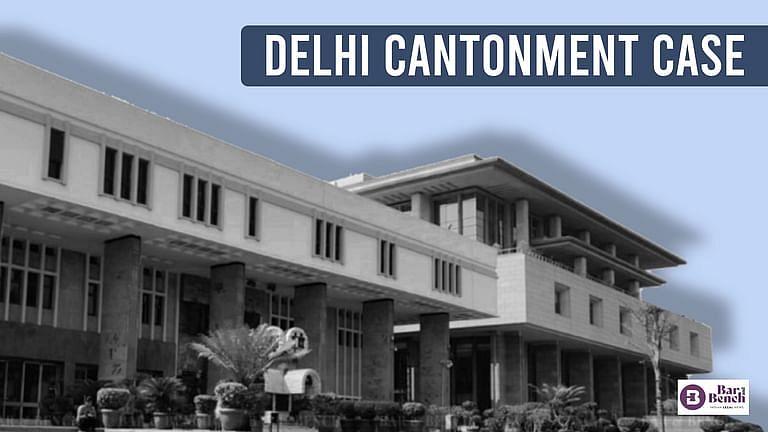 Delhi Cantonment Case