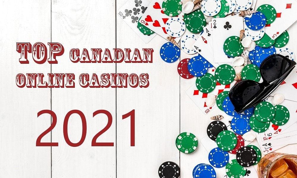 Best Canadian Online Casinos in 2021