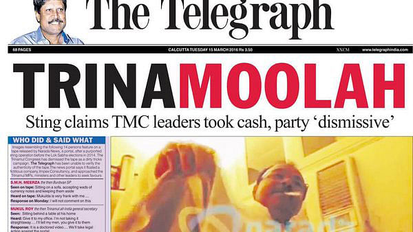 """<i> The Telegraph's</i> headline for the Page 1 story on March 15, 2016, a day after the Narada sting video showing senior Trinamool Congress leaders accepting bribes was aired. (Courtesy: <a href=""""https://twitter.com/shekhargupta/status/709602388953305088"""">Twitter</a>)"""