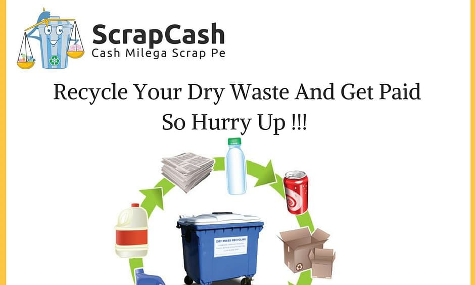 Properly segregated dry waste can earn you money