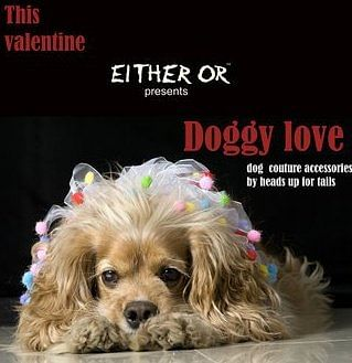 A Valentine's Day poster for Either Or's Dog Couture