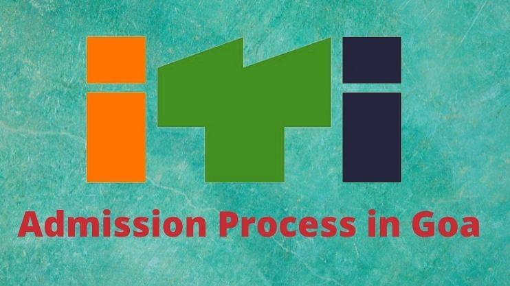 Goa ITI प्रवेश प्रक्रिया 26 जुलैपासून मार्गी लागणार