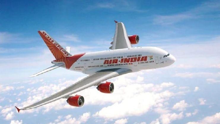 Air India ने नवीन आंतरराष्ट्रीय उड्डाणांची केली घोषणा