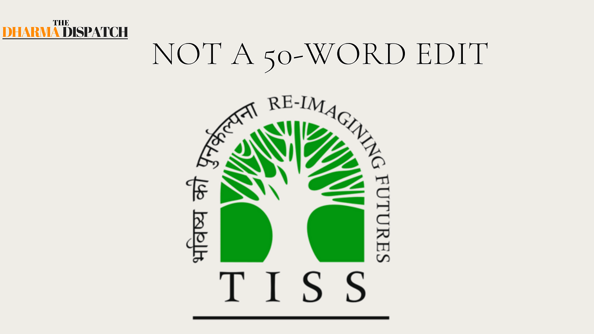 Launching Today: Not a 50-Word Edit. The Anti-India Whales at TISS