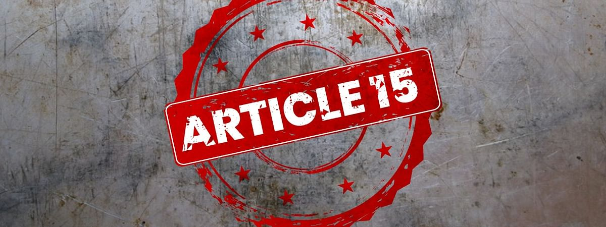 When the trailer of 'Article 15', directed by Anubhav Sinha, dropped last month, it looked like it has 'Brahmin saviour complex' written all over it, says the author