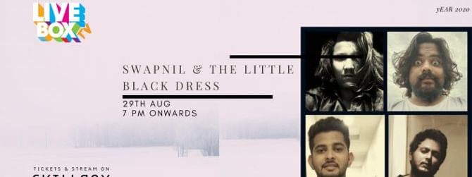Swapnil & the Little Black Dress will go live on LiveBox at 7 pm tomorrow