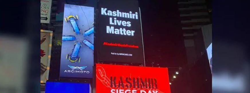 While one billboard displayed 'Kashmiri Lives Matter', other digital billboards in Times Square read 'Kashmir Siege Day' and 'Kashmiris Want Freedom'