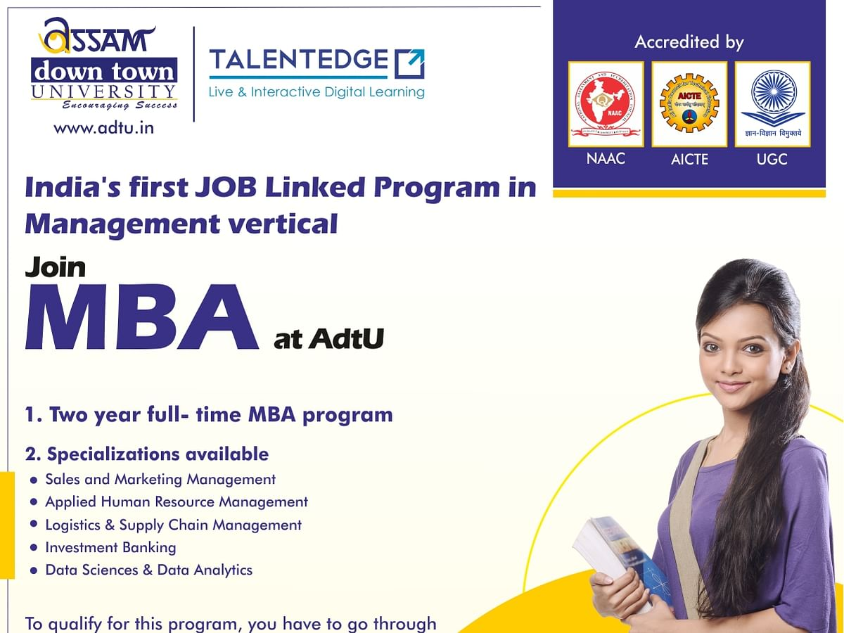 Assam down town University offers unique MBA with placement before starting course