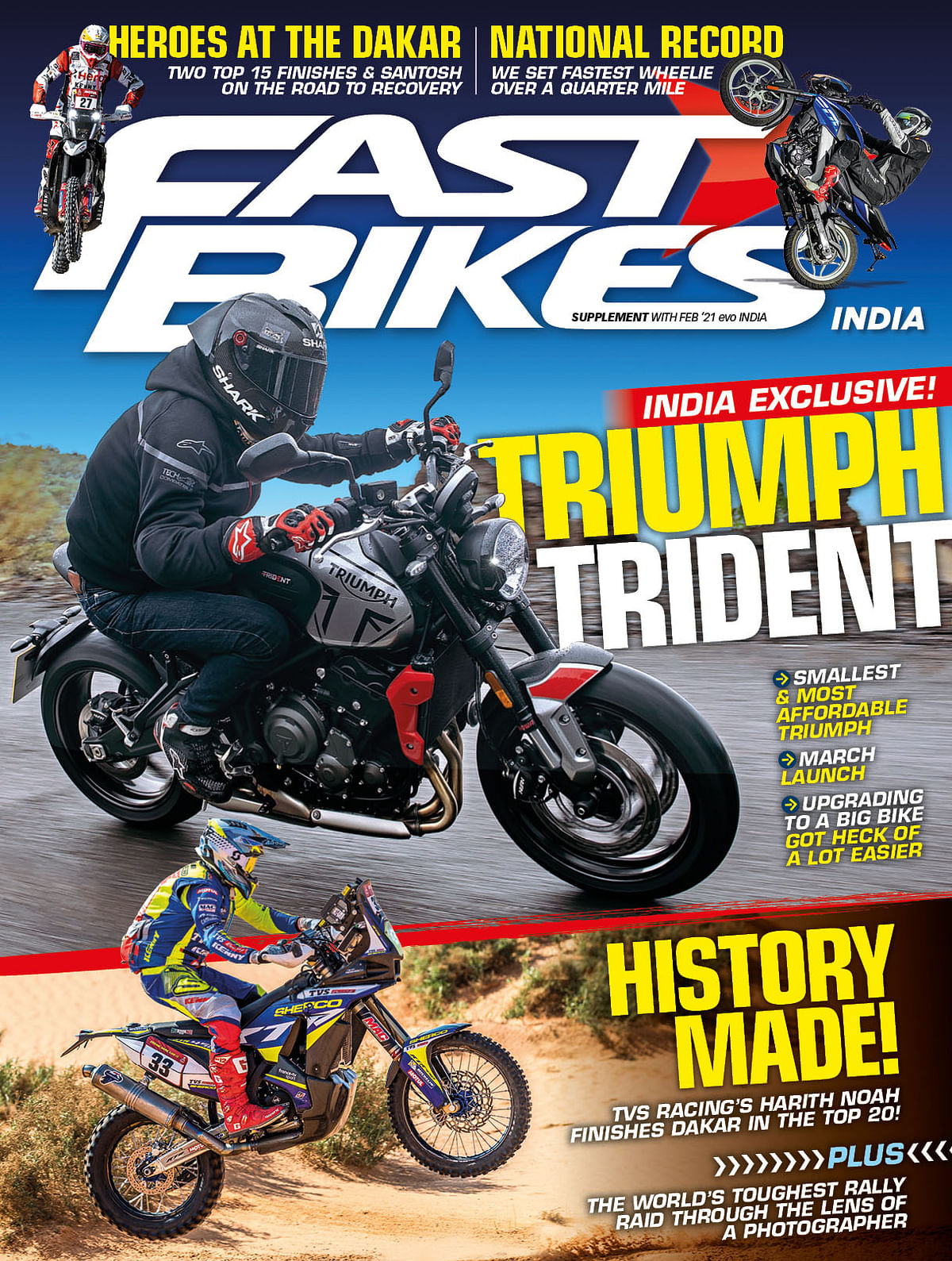 In the Fast Bikes India supplement, apart from the Trident, we bring you Harith Noah's Dakar journey, India's fastest quarter-mile wheelie attempt and more.