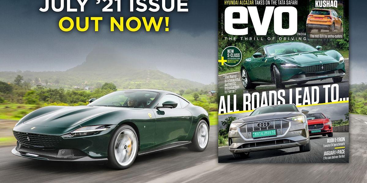 Ferrari Roma, Audi e-tron, Skoda Kushaq and the new Mercedes-Benz S-Class in the July 2021 issue of evo India
